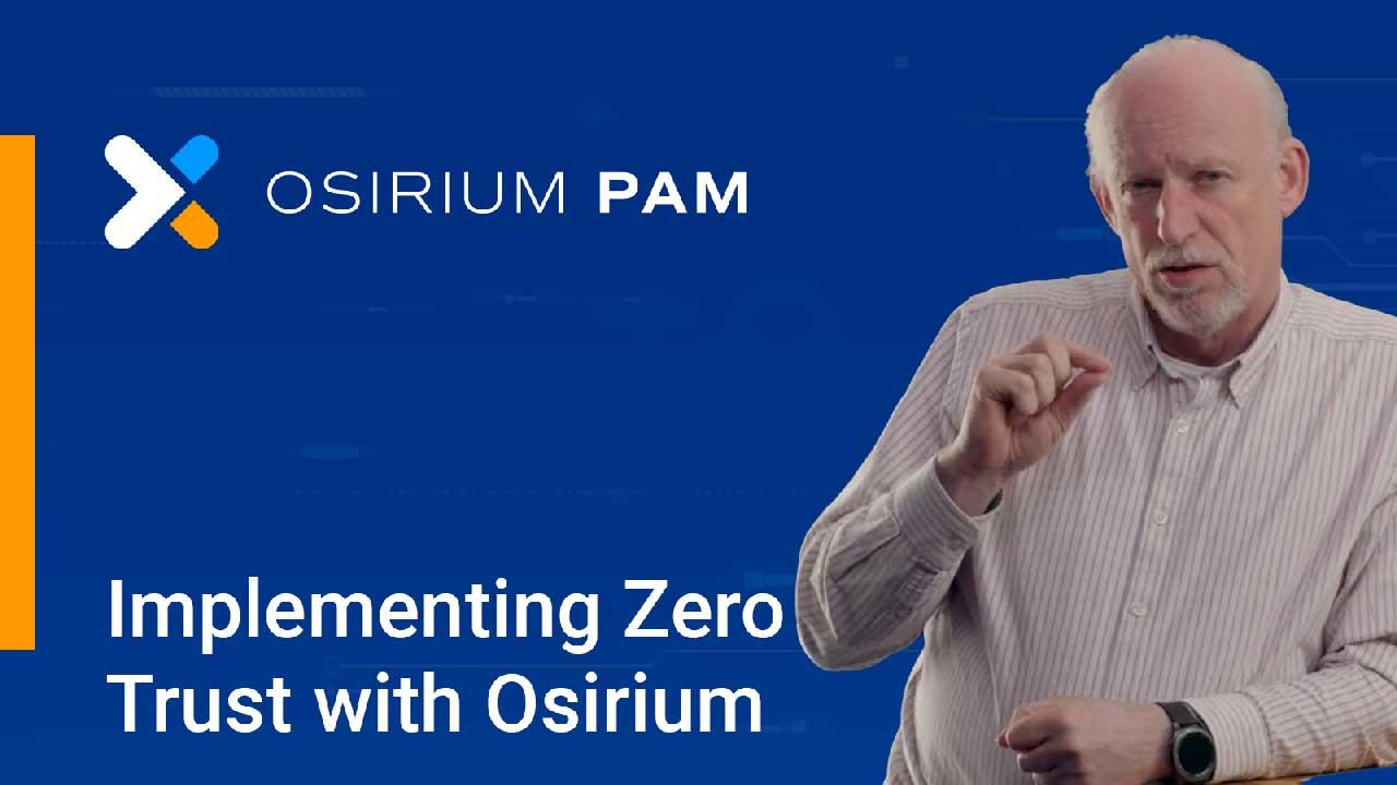 Implement Zero Trust with Osirium