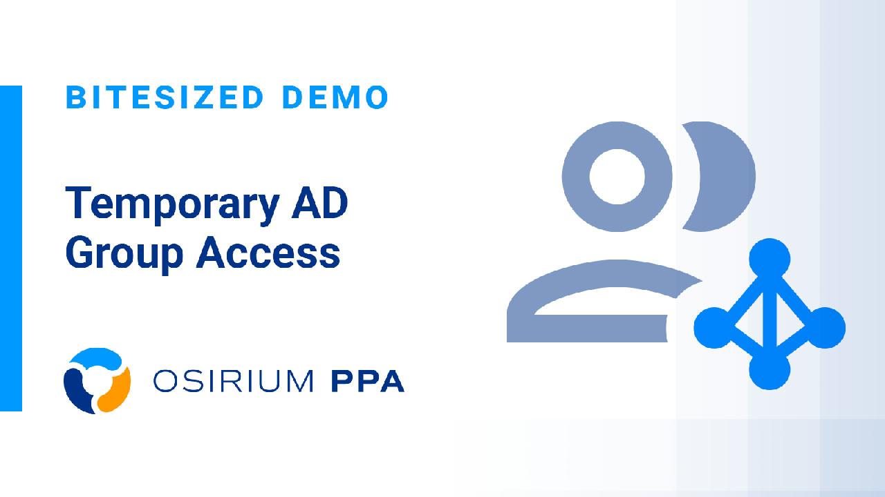 PPA Bitesized Demo - Temporary AD Group Membership
