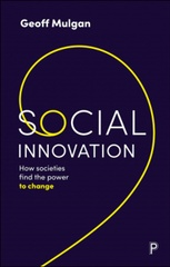 Social Innovation How Societies Find the Power to Change