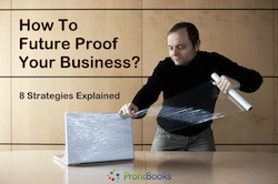How To Future Proof Your Business – 8 Proven Strategies