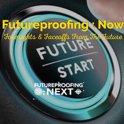 Futureproofing Now  Foresights  Faceoffs from the Future