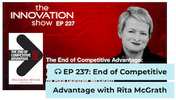 EP 237: End of Competitive Advantage with Rita McGrath