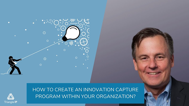 How to create an Innovation Capture Program within your Organization?