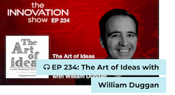 EP 234: The Art of Ideas