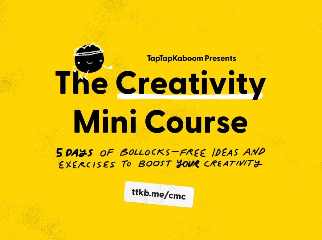 The Creativity Mini Course