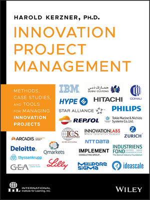 Innovation Project Management: Methods, Case Studies, and Tools for Managing Innovation Projects