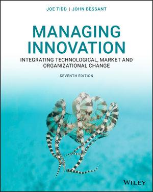 Managing Innovation (7th edition) - Joe Tidd and John Bessant