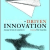 Design Driven Innovation: Changing the Rules of Competition by Radically Innovating What Things Mean