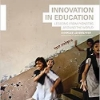 Innovation in Education: Lessons from Pioneers Around the World
