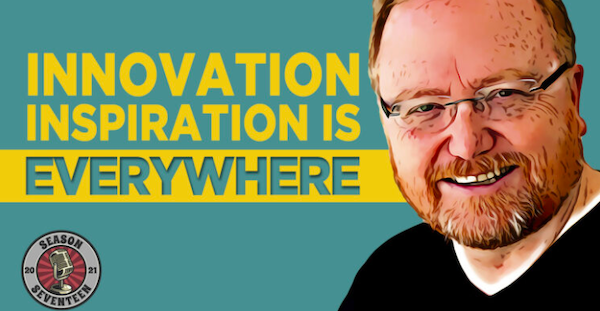 Innovation Inspiration is Everywhere