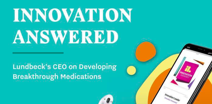 Lundbeck's CEO on Developing Breakthrough Medications Allocating Funding