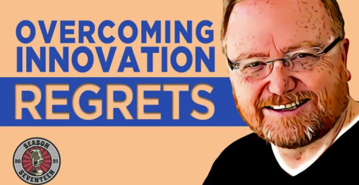 Overcoming Innovation Regrets