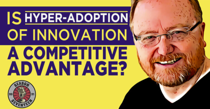 Is Hyper-Adoption of Innovation a Competitive Advantage?