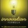 The innovation formula : the 14 science-based keys for creating a culture where innovation thrives.