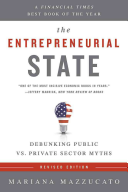 The entrepreneurial state : debunking public vs. private sector myths