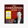 The Innovation Show: Eat, Sleep, Innovate with Scott D. Anthony