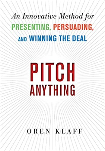 Front page of Pitch Anything: An Innovative Method for Presenting, Persuading, and Winning the Deal