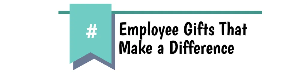 Employee gifts make a difference