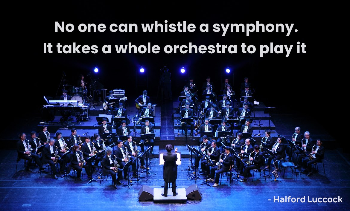 No one can whistle a symphony. It takes a whole orchestra to play it - Halford Luccock