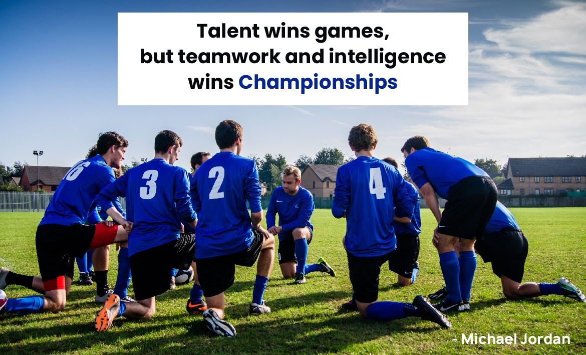 Talent wins games, but teamwork and intelligence wins championships - Michael Jordan