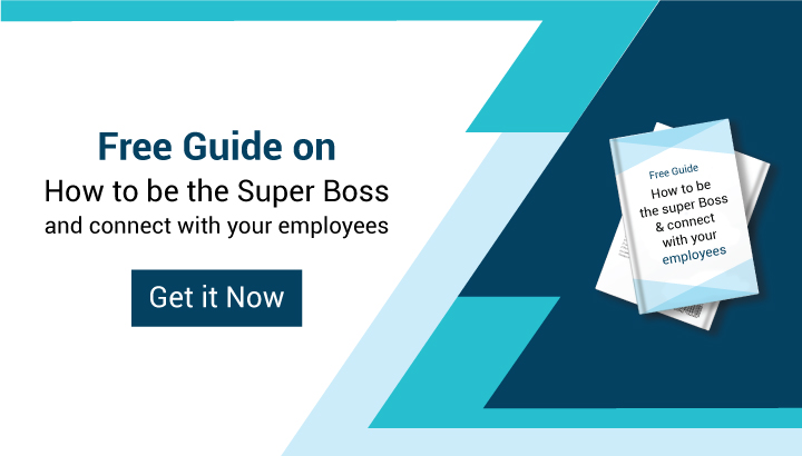 Free Guide on How to be the Super Boss and connect with Your employees