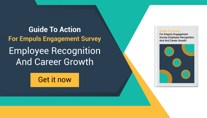 Guide To Action For Empuls Engagement Survey: Employee Recognition And Career Growth
