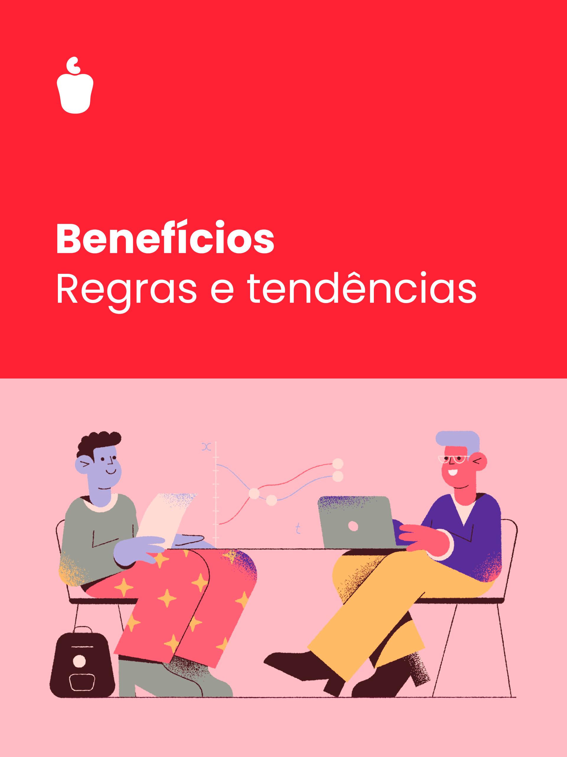 """Capa do E-book com o título """"Benefícios: regras e tendências"""" e uma ilustração com duas pessoas sentadas a mesa. Uma está olhando o notebook e a outra analisa um papel branco, ao fundo um gráfico de tendência."""