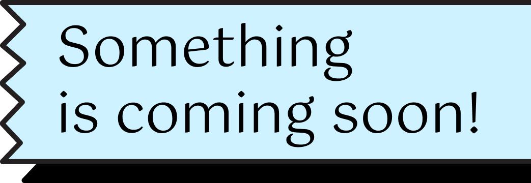 """Something is coming soon!"""
