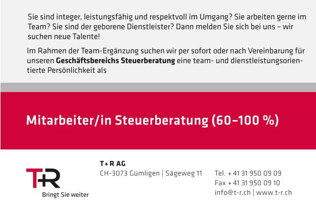 T+R AG – Mitarbeiter/in Steuerberatung (60 – 100%)