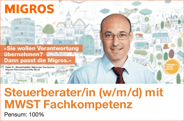 Migros Direktion Corporate Finance & Steuern - Steuerberater/in mit MWST Fachkompetenz (100%)