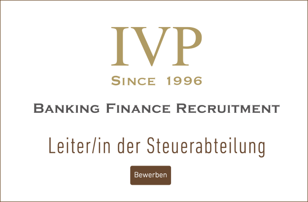 IVP - BANKING FINANCE RECRUITMENT - Leiter/in der Steuerabteilung