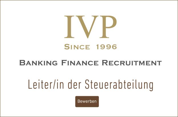 IVP - BANKING FINANCE RECRUITMENT - Leiter/in der Steuerabteilung