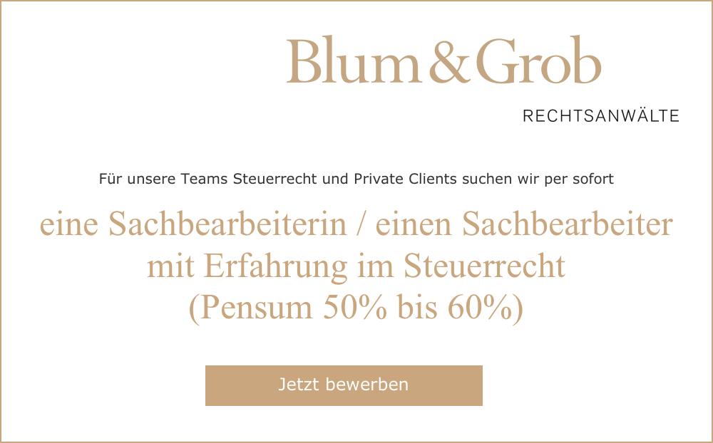 Sachbearbeiterin / Sachbearbeiter mit Erfahrung im Steuerrecht (Pensum 50% bis 60%) | Blum&Grob Rechtsanwälte AG