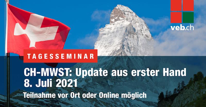 veb.ch – CH-MWST Update aus erster Hand | 8. Juli 2021