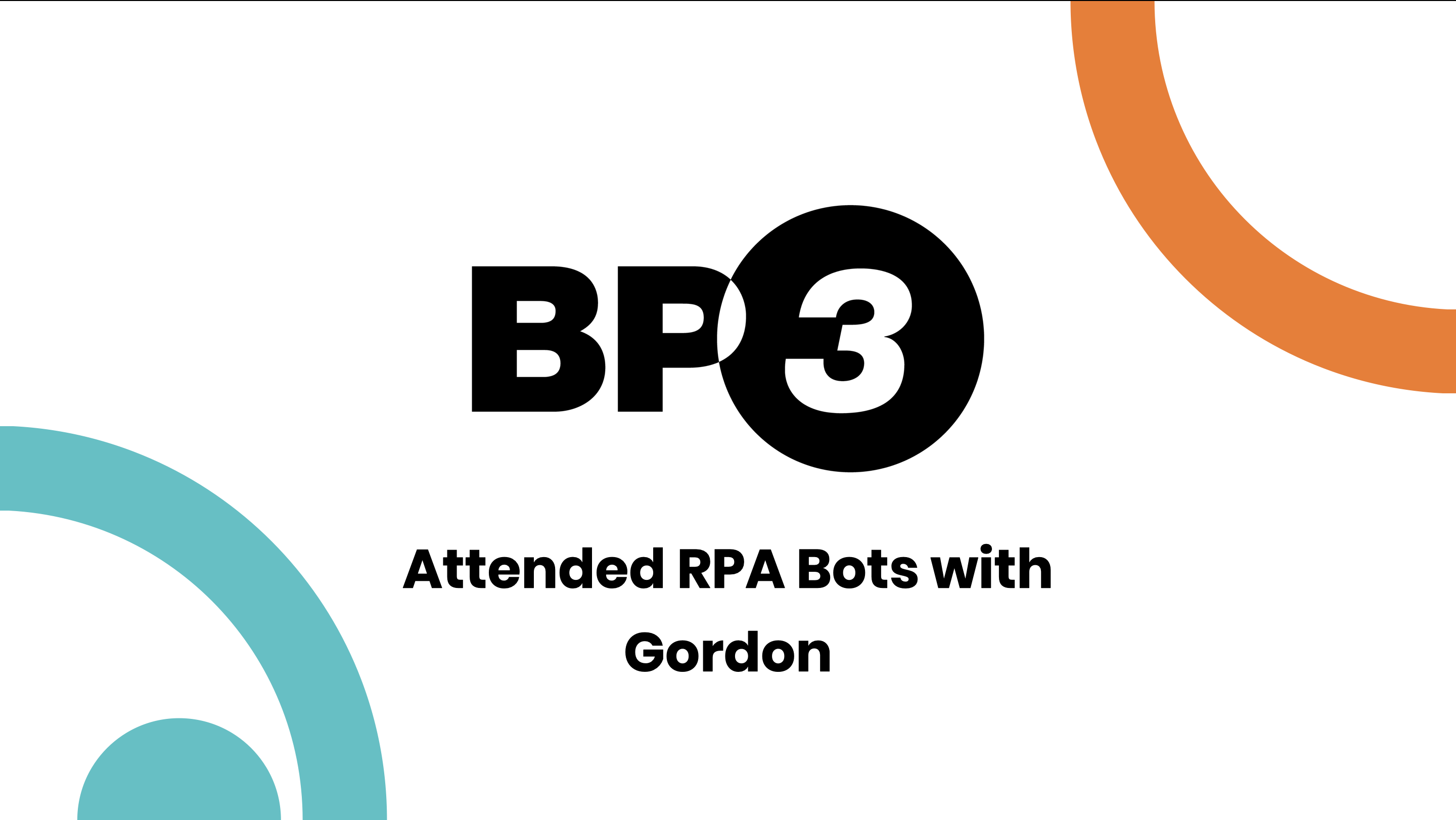 BP3 Global - Attended Robotic Process Automation RPA Bot Demo