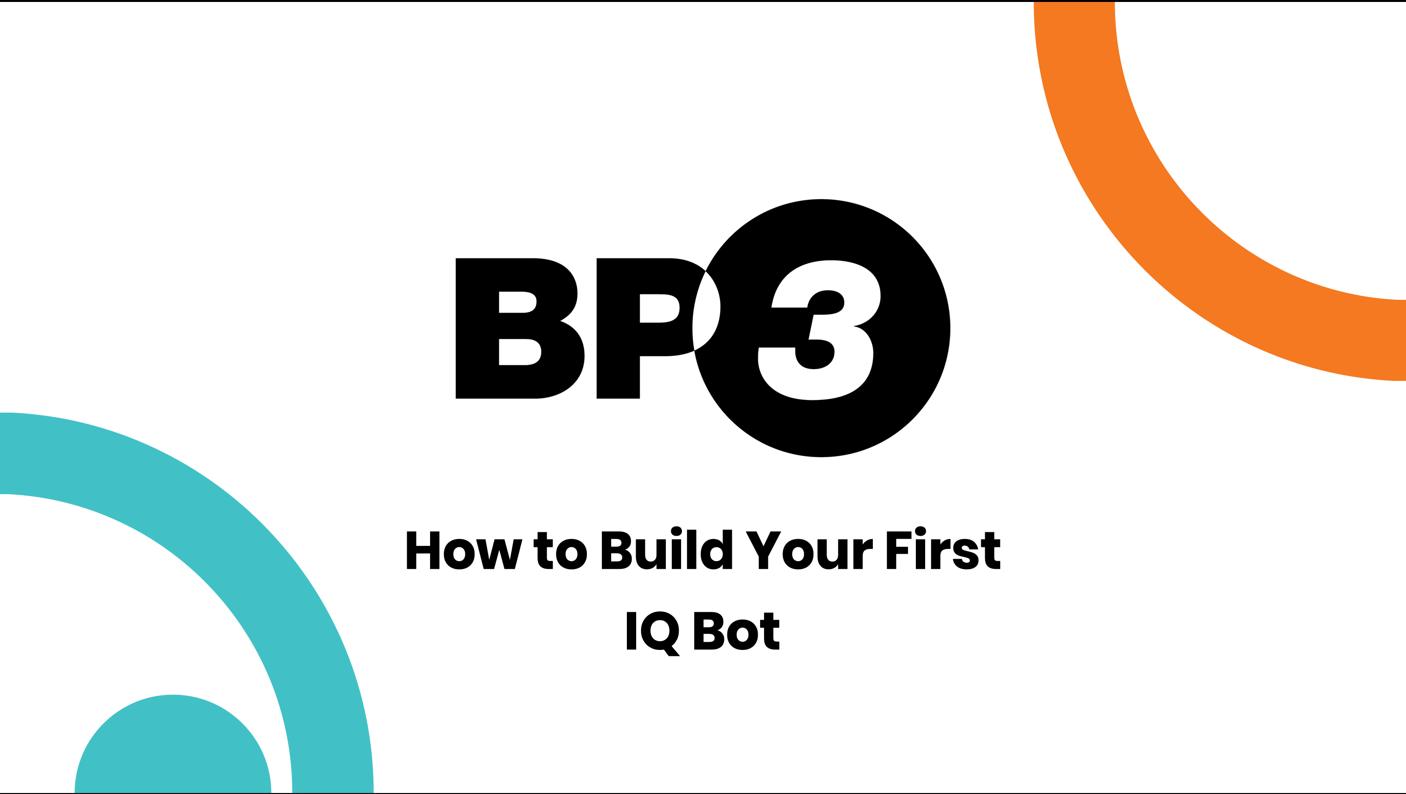 How to Build Your First IQ Bot