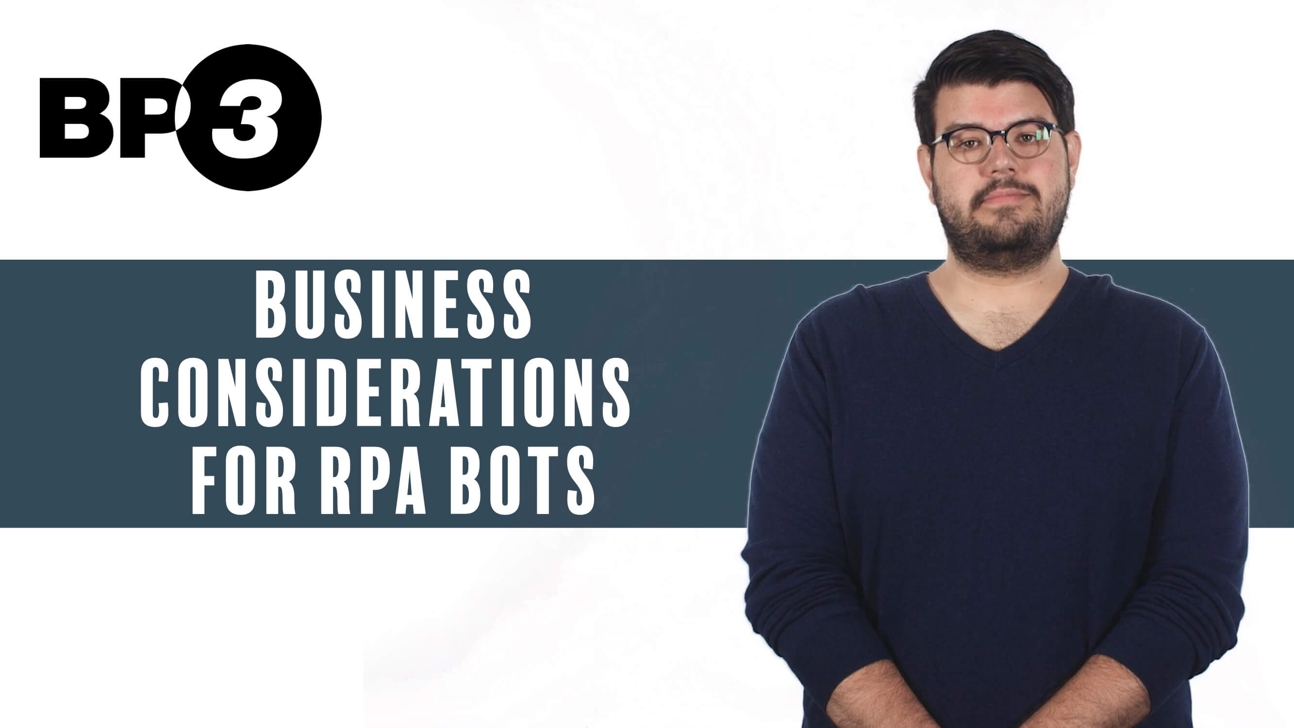 Business Considerations for an RPA Bot