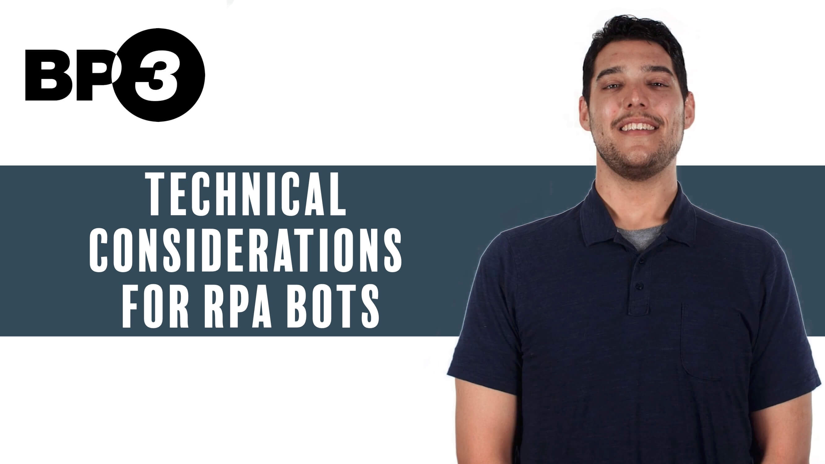 Technical Considerations for an RPA Bot