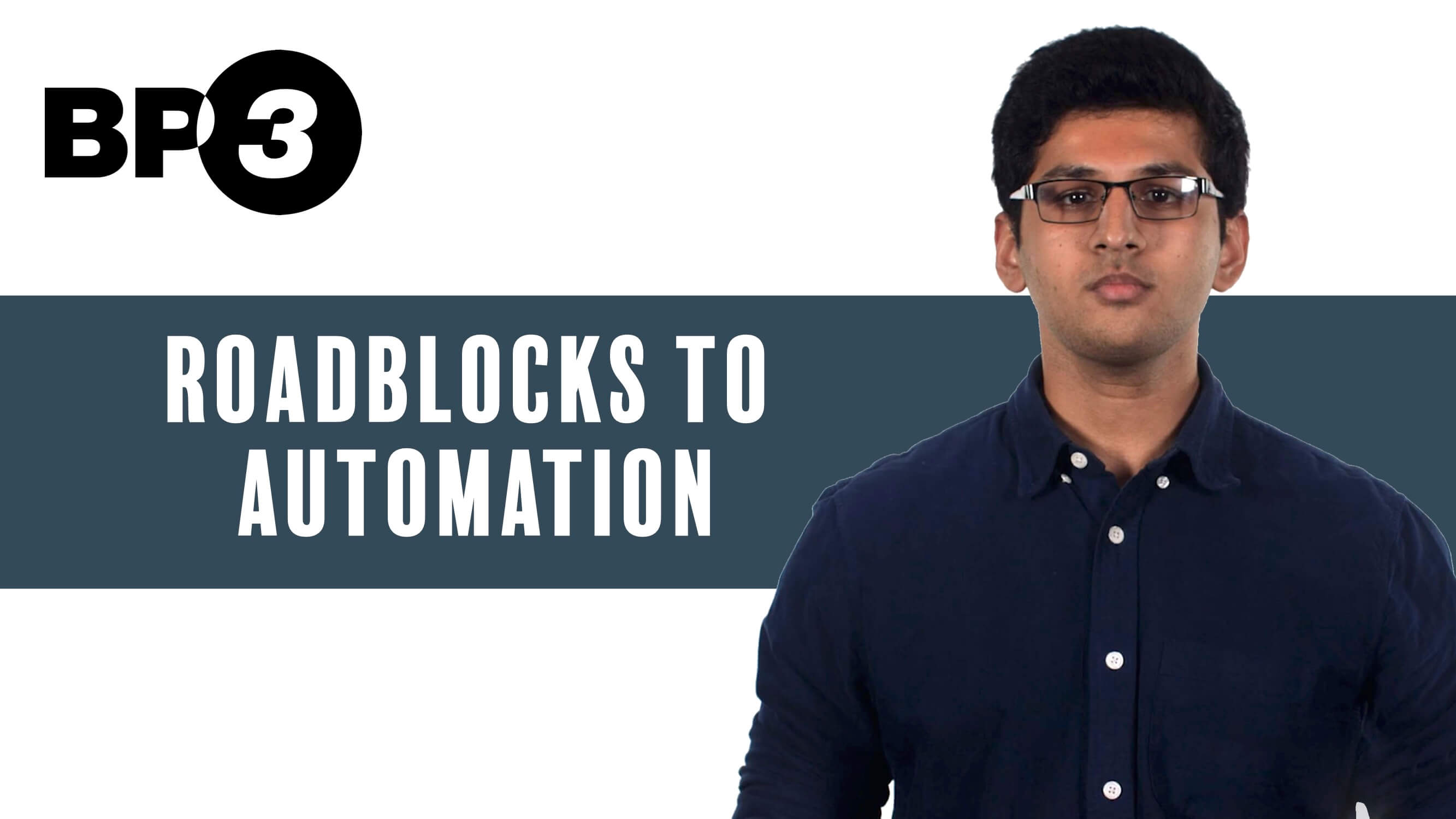 Roadblocks to Automation