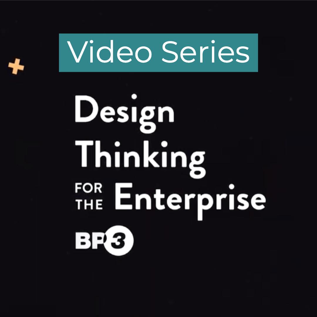 [SERIES] Design Thinking for the Enterprise