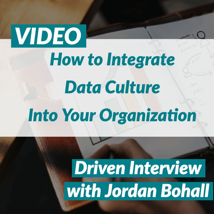 VIDEO: How to Integrate Data Culture Into Your Organization
