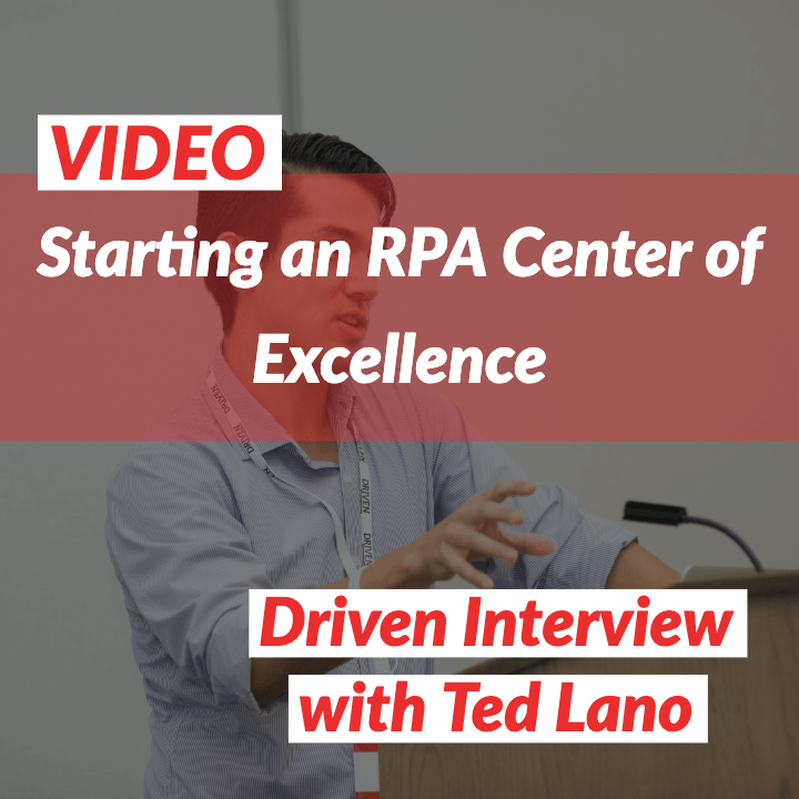 VIDEO: Starting an RPA Center of Excellence with Ted Lano