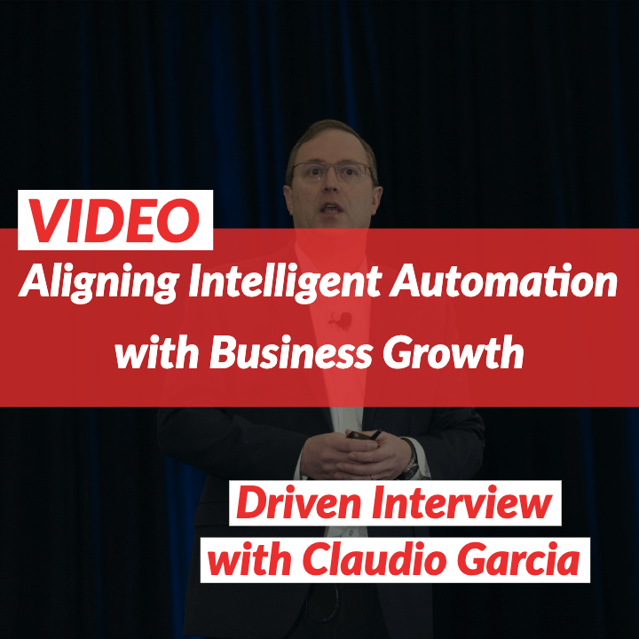 VIDEO: Aligning Intelligent Automation with Business Growth