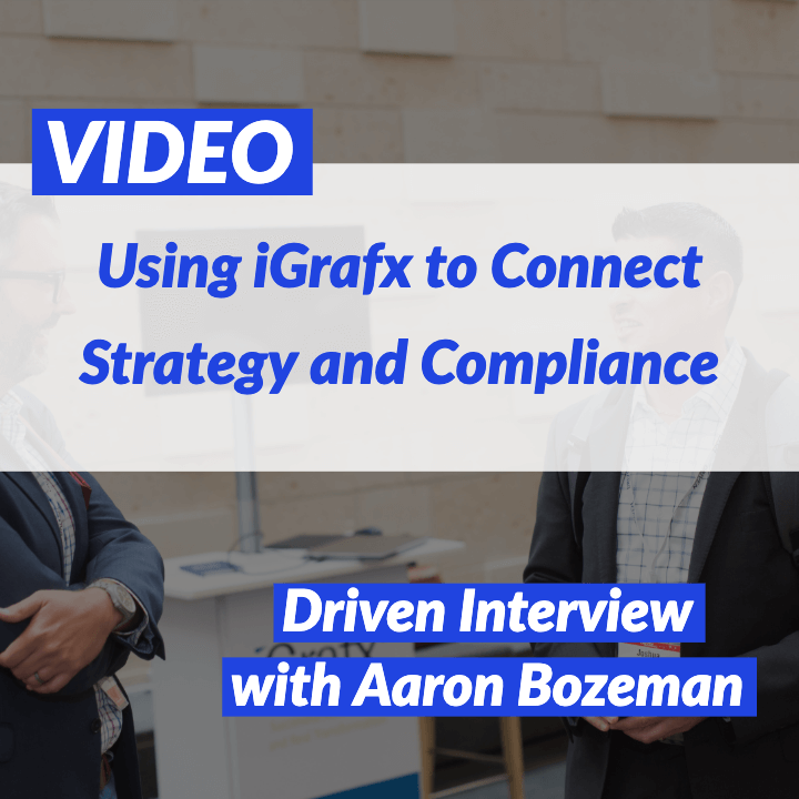 VIDEO: Using iGrafx to Connect Strategy and Compliance