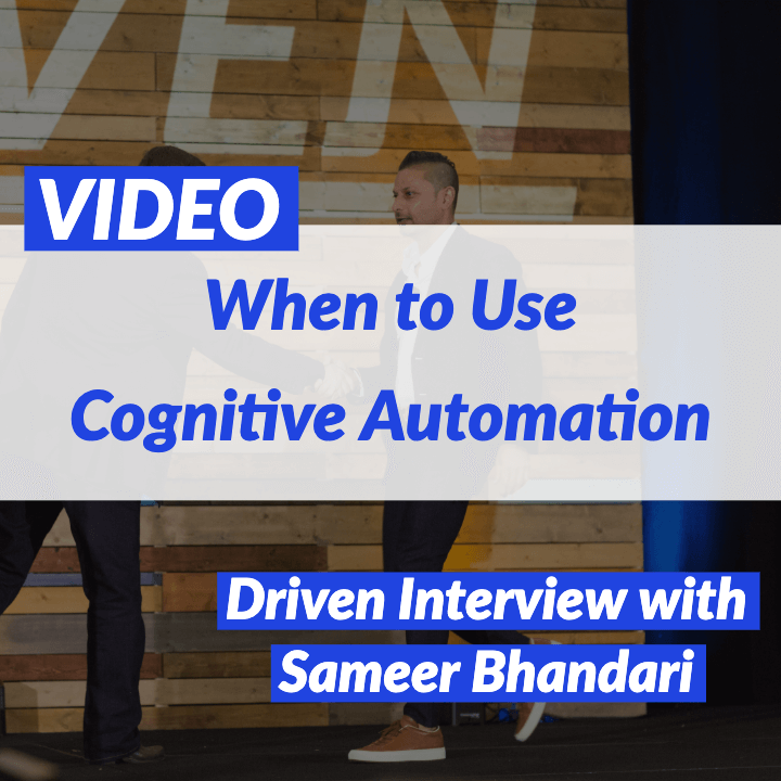 VIDEO: When to Use Cognitive Automation with Sameer Bhandari of Automation Anywhere