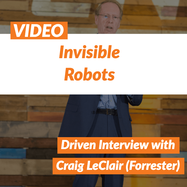 VIDEO: Invisible Robots with Craig Le Clair of Forrester Research