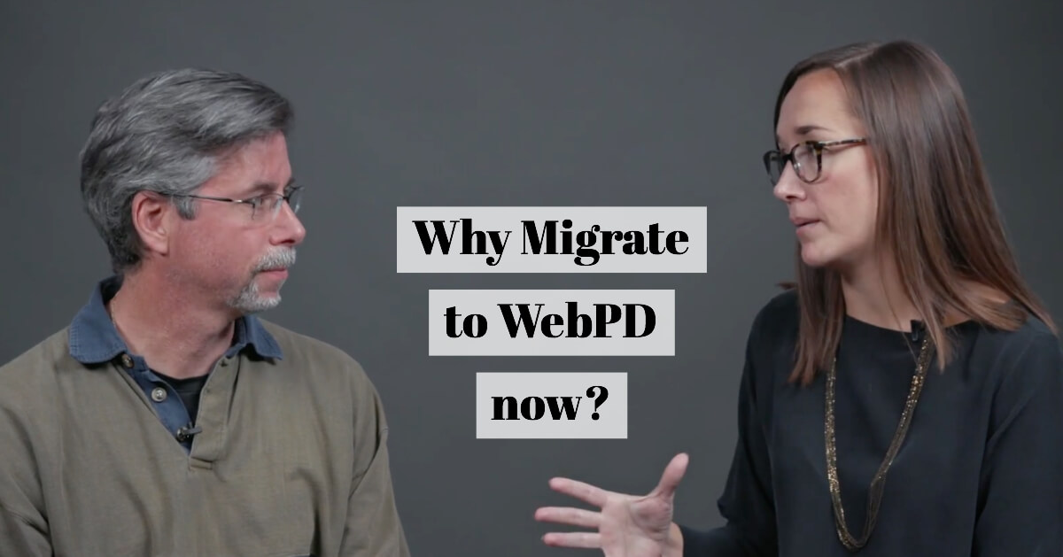 Why Migrate to Web PD Now?