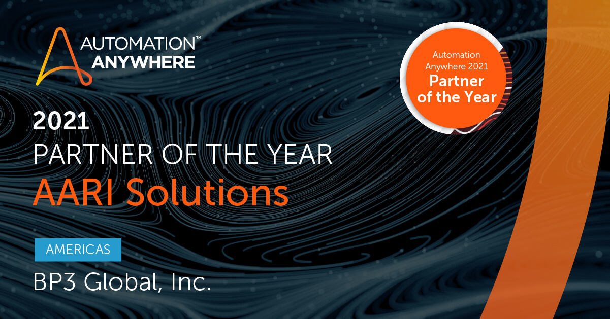 BP3 Global, Inc - Automation Anywhere Partner of the year 2021 | AARI - Automation Anywhere Robotic Interface | Intelligent Document Processing