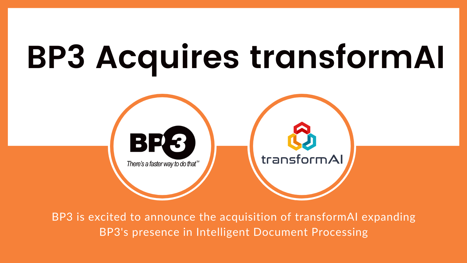 BP3 Global, an Austin, Texas based provider of automation services and solutions, today announced that it has acquired transformAI, a San Jose, CA based automation solution provider specializing in intelligent document processing (IDP), combining robotic process automation (RPA) and artificial intelligence (AI).