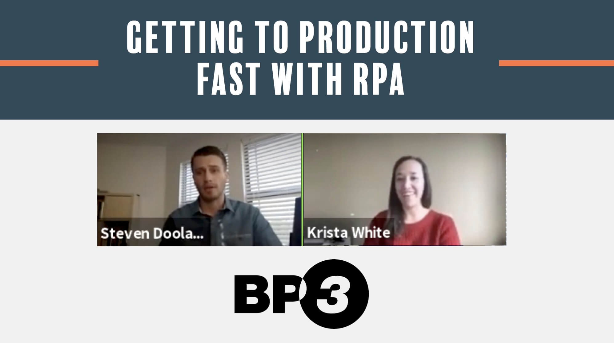 At BP3, we look for faster ways to get you to your business value - including, how fast we can get your solutions into production. In this BP3 Live video, Steven shares how to get to production faster with BP3 and RPA: